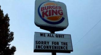 Burger King: funcionários pedem demissão em massa e deixam recado no letreiro